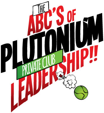 The ABC's of Plutonium Private Club Leadership